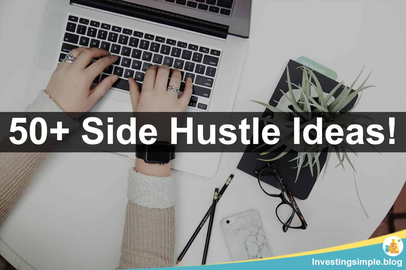 Side Hustle Ideas You Can Start Today