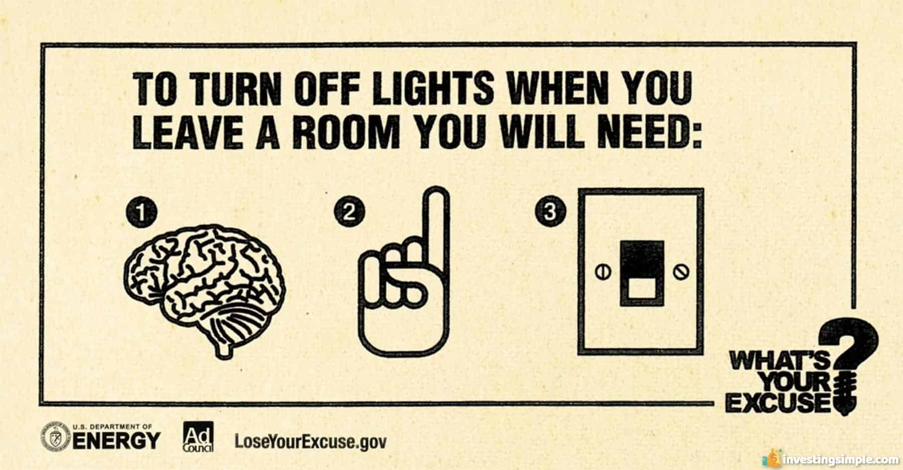 Turning off the lights can save you a lot of money when it comes to your energy bill.