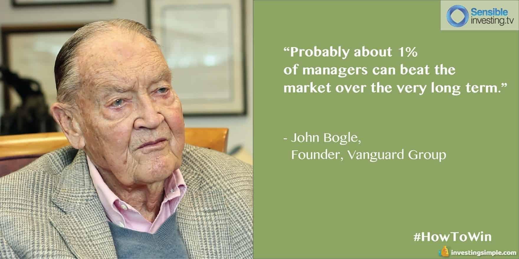 John Bogle is the founder of Vanguard.