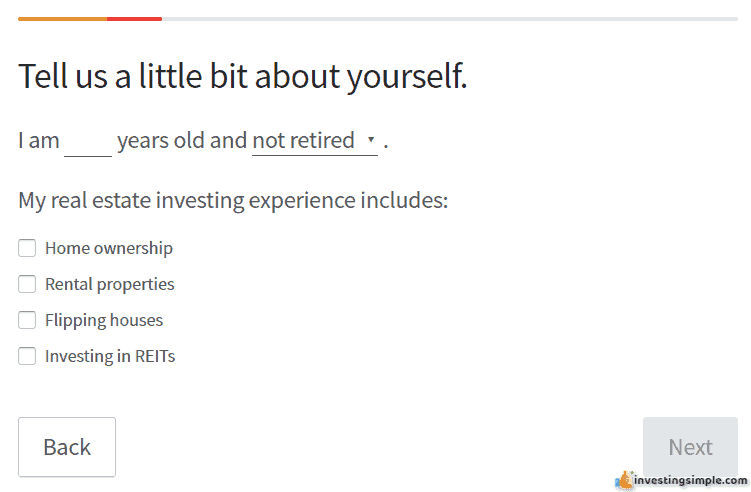 As a Fundrise Beginner your first step is to open an account. You can follow the questionnaire available on the site.