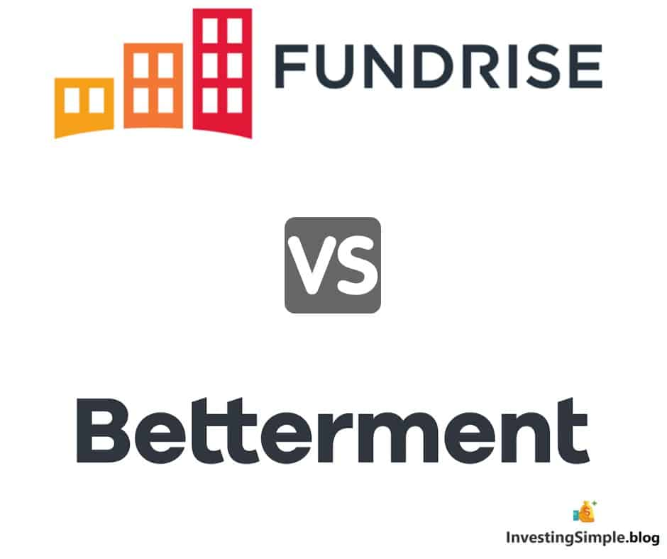 Fundrise crowdfunded real estate platform vs Betterment robo advisor.