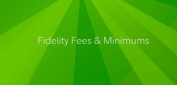 Fidelity Fees & Minimums