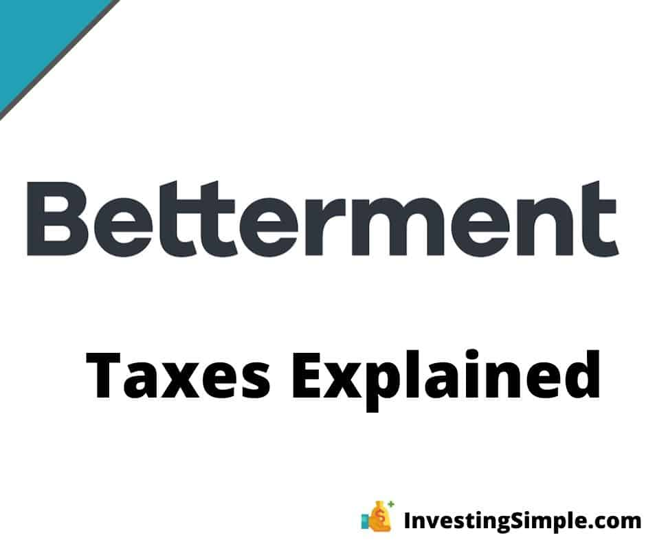 betterment taxes explained