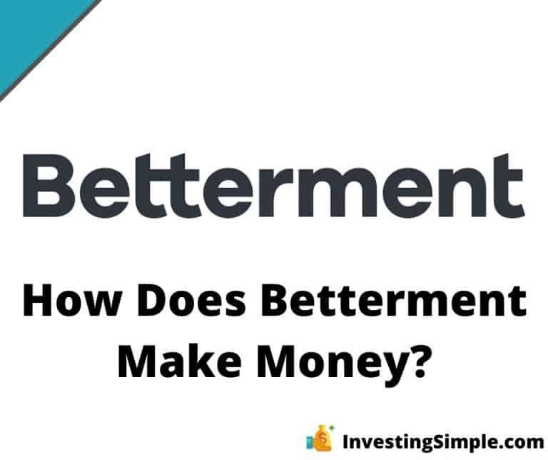 how does betterment make money