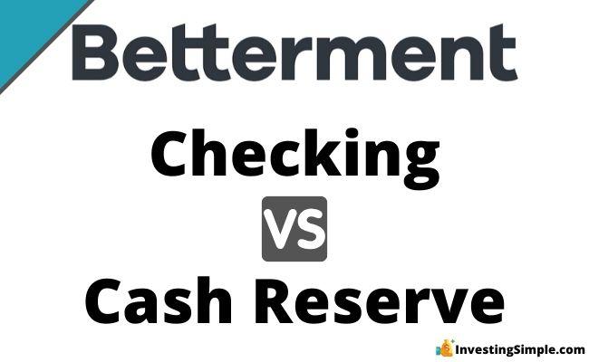 Betterment checking vs cash reserve
