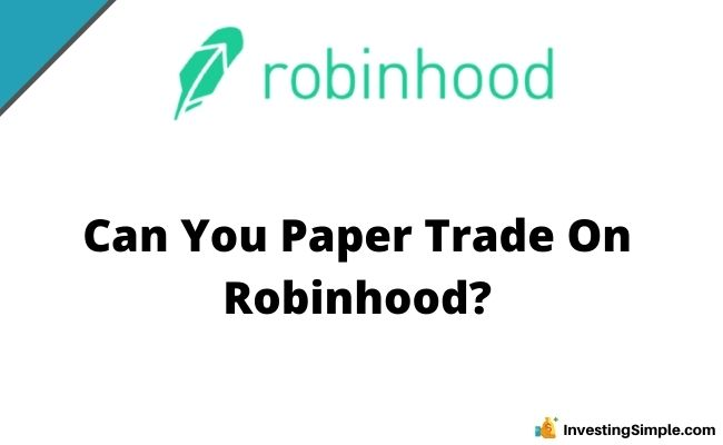 Can you paper trade on robinhood