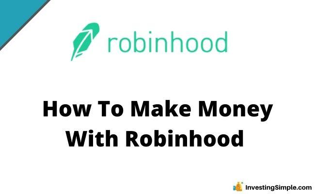 How To Make Money With Robinhood
