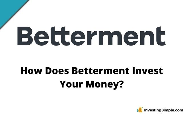 How Does Betterment Invest Your Money?