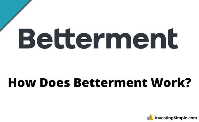 How Does Betterment Work?