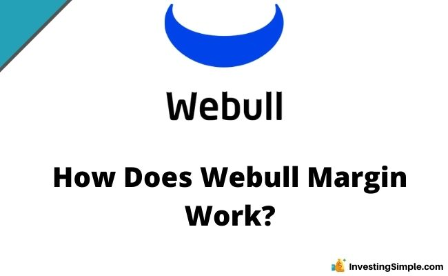 How Does Webull Margin Work?