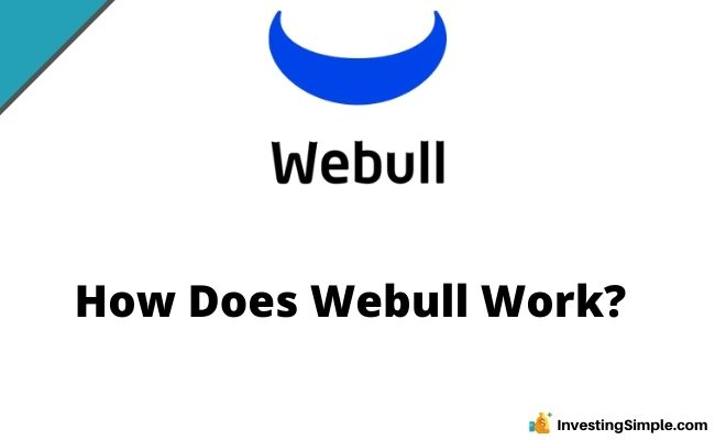 How Does Webull Work?