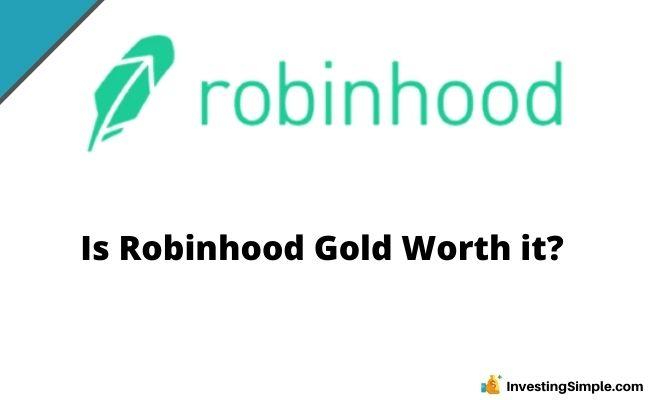 Is Robinhood Gold Worth It?