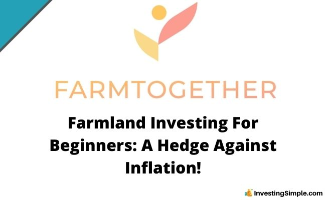 Farmland Investing For Beginners: A Hedge Against Inflation!
