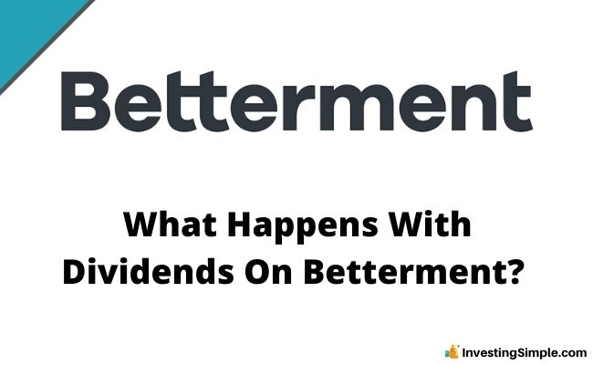 What Happens With Dividends On Betterment?