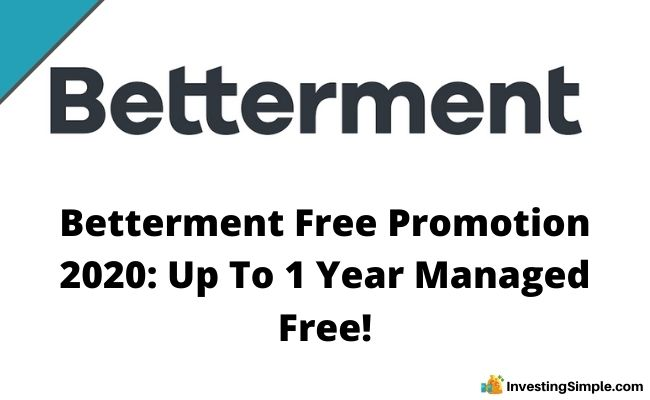 Betterment Free Promotion 2020: Up To 1 Year Managed Free!