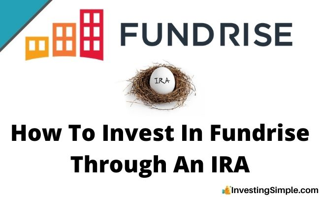 How To Invest In Fundrise Through An IRA