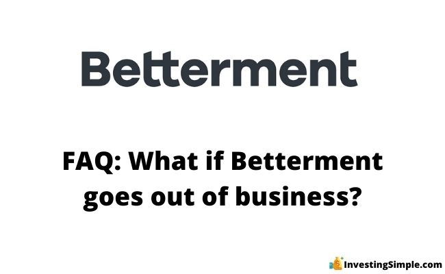 what happens if betterment goes out of business