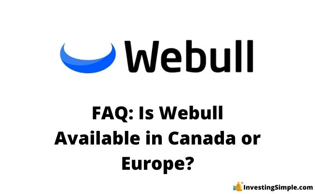 is webull available in canada or europe