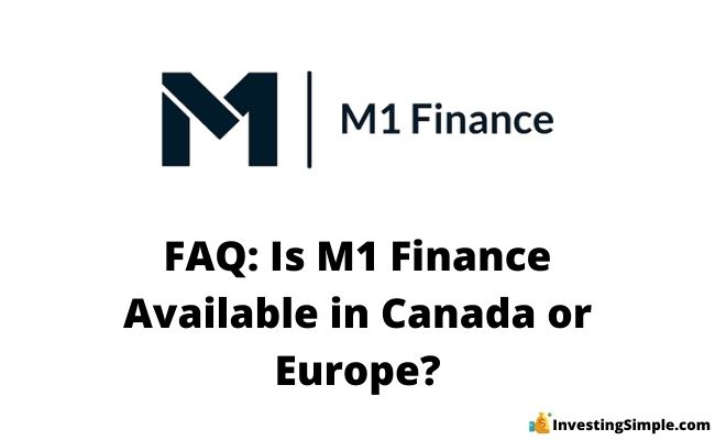 is m1 finance available in canada or europe